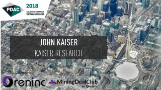 PDAC 2018: Interview with John Kaiser of Kaiser Research
