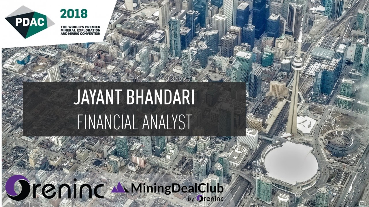 PDAC 2018: Jayant Bhandari, Financial Analyst